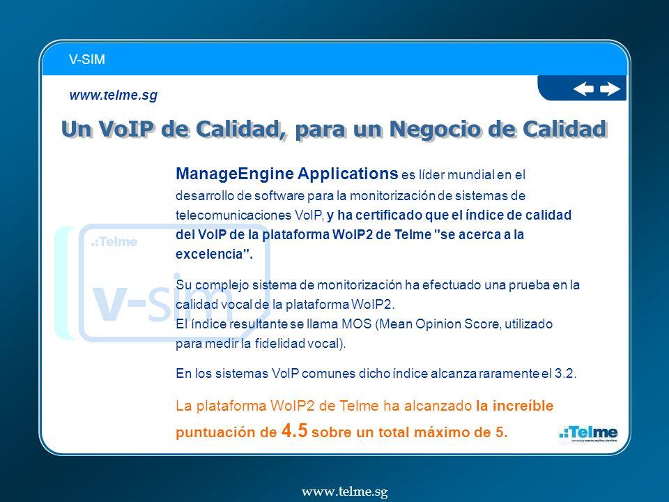 ManageEngine Applications es líder mundial en el desarrollo de software para la monitorización de sistemas de telecomunicaciones VoIP, y ha certificado que el índice de calidad del VoIP de la plataforma WoIP2 de Telme se acerca a la excelencia .
