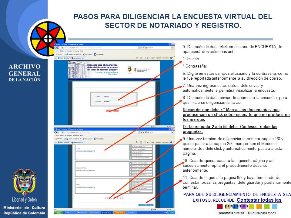 Colombia diversa + Cultura para todos 5. Después de darle click en el icono de ENCUESTA, le aparecerá dos columnas así: * Usuario. * Contraseña: 6. Di