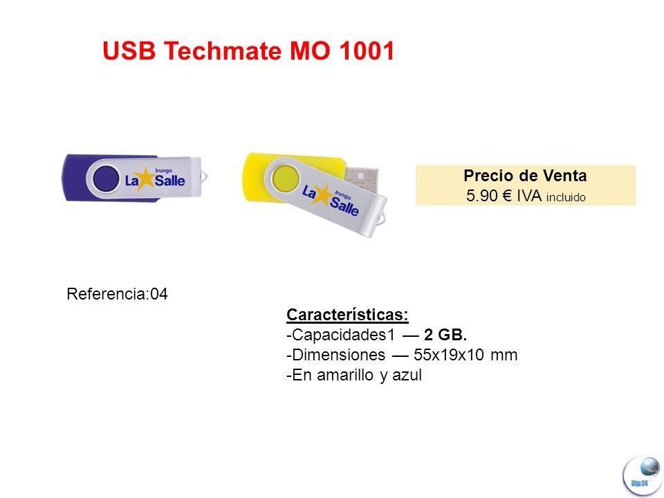 USB Techmate MO 1001 Precio de Venta 5.90 IVA incluido Referencia:04 Características: -Capacidades1 2 GB.