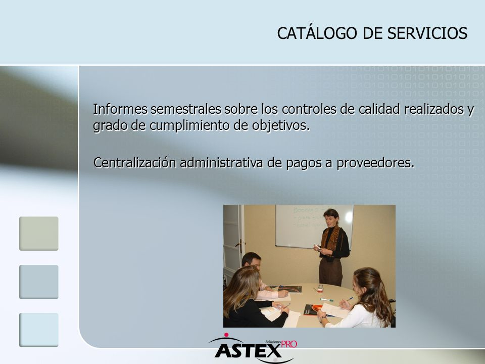 CATÁLOGO DE SERVICIOS Informes semestrales sobre los controles de calidad realizados y grado de cumplimiento de objetivos. Centralización administrati