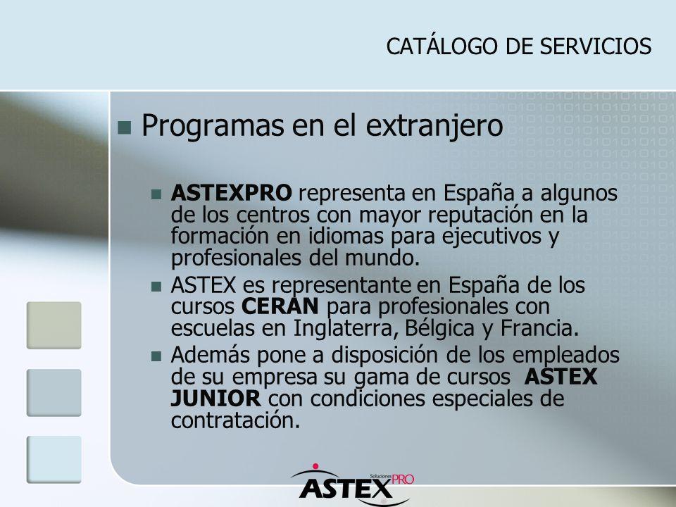 Programas en el extranjero ASTEXPRO representa en España a algunos de los centros con mayor reputación en la formación en idiomas para ejecutivos y pr