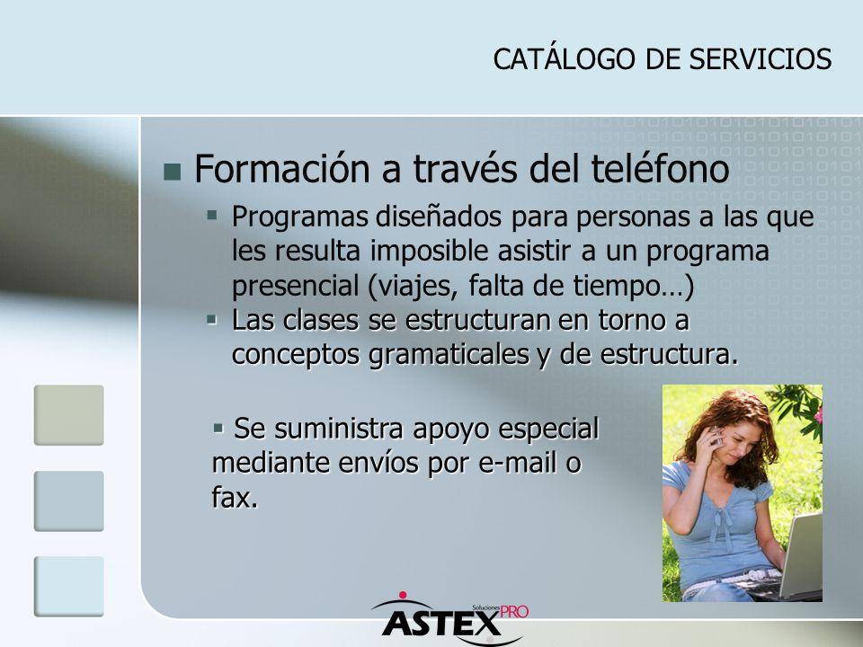 Formación a través del teléfono Programas diseñados para personas a las que les resulta imposible asistir a un programa presencial (viajes, falta de t