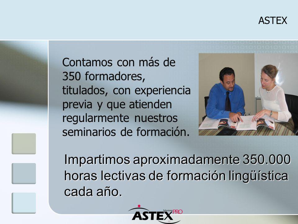 ASTEX Contamos con más de 350 formadores, titulados, con experiencia previa y que atienden regularmente nuestros seminarios de formación. Impartimos a
