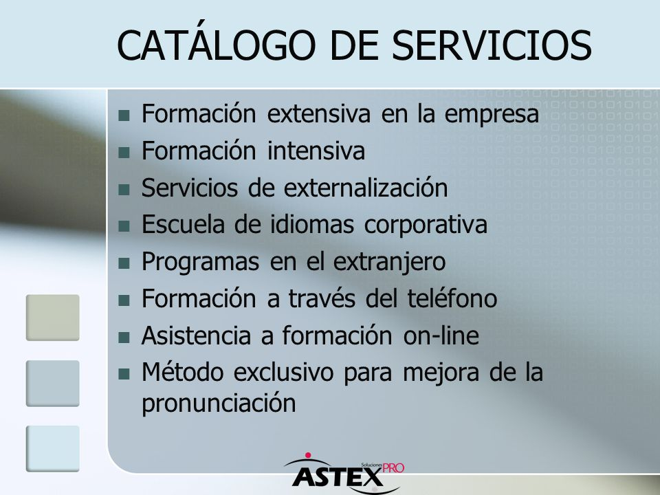 CATÁLOGO DE SERVICIOS Formación extensiva en la empresa Formación intensiva Servicios de externalización Escuela de idiomas corporativa Programas en e