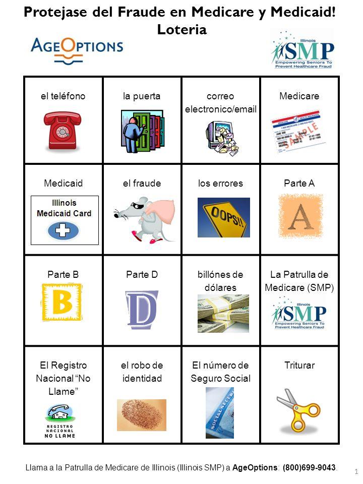 Servicios para el cuidado de la salud en el hogar rojo, blanco, y azul El Sumario de Beneficios de Medicare (MSN) la silla de ruedas el médicoSuministros para Diabéticos ProtejerDetectar Reportar Agente de Seguros el número de la tarjeta de crédito Planes de Salud de Medicare la billeteraLa tarjeta para un caso de Emergencia Cuelguelos Voluntarios Protejase del Fraude en Medicare y Medicaid.