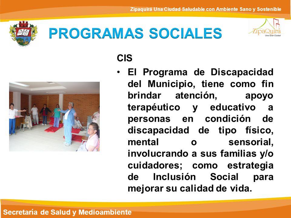 Secretaría de Salud y Medioambiente Zipaquirá Una Ciudad Saludable con Ambiente Sano y Sostenible CIS El Programa de Discapacidad del Municipio, tiene