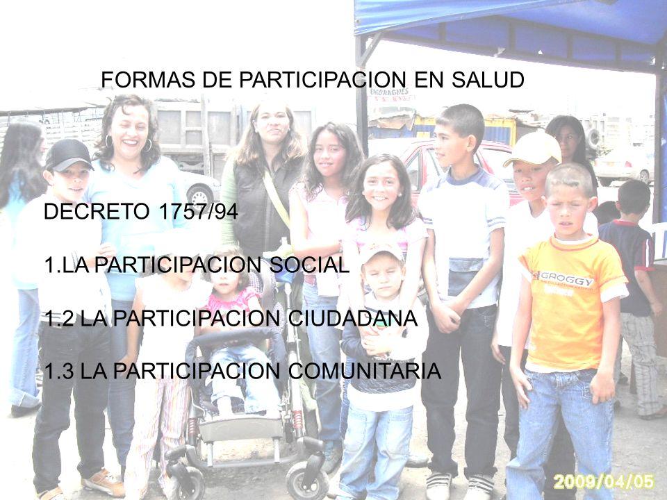 Secretaría de Salud y Medioambiente Zipaquirá Una Ciudad Saludable con Ambiente Sano y Sostenible FORMAS DE PARTICIPACION EN SALUD DECRETO 1757/94 1.L