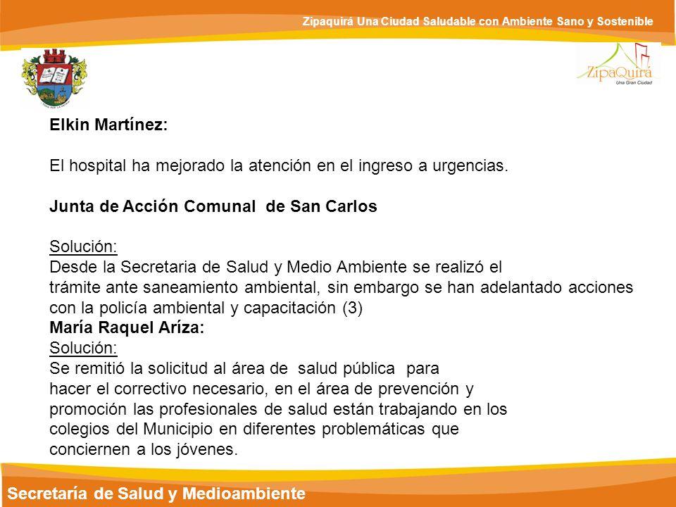 Secretaría de Salud y Medioambiente Zipaquirá Una Ciudad Saludable con Ambiente Sano y Sostenible Elkin Martínez: El hospital ha mejorado la atención