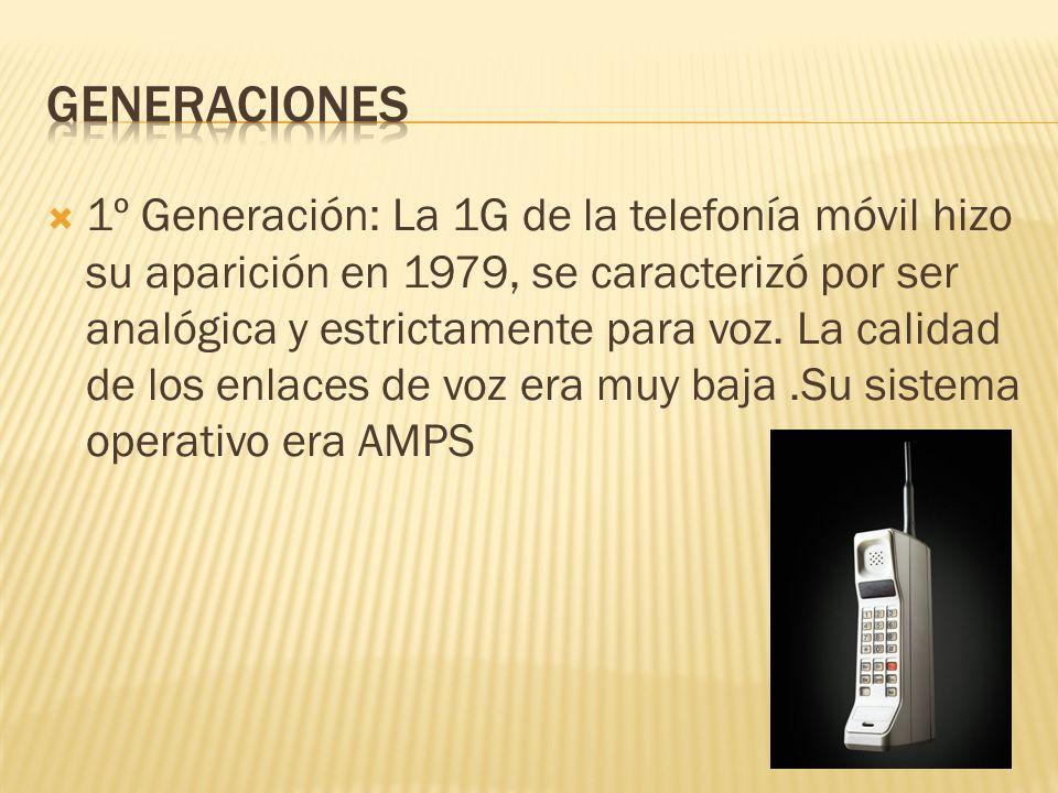 1º Generación: La 1G de la telefonía móvil hizo su aparición en 1979, se caracterizó por ser analógica y estrictamente para voz. La calidad de los enl