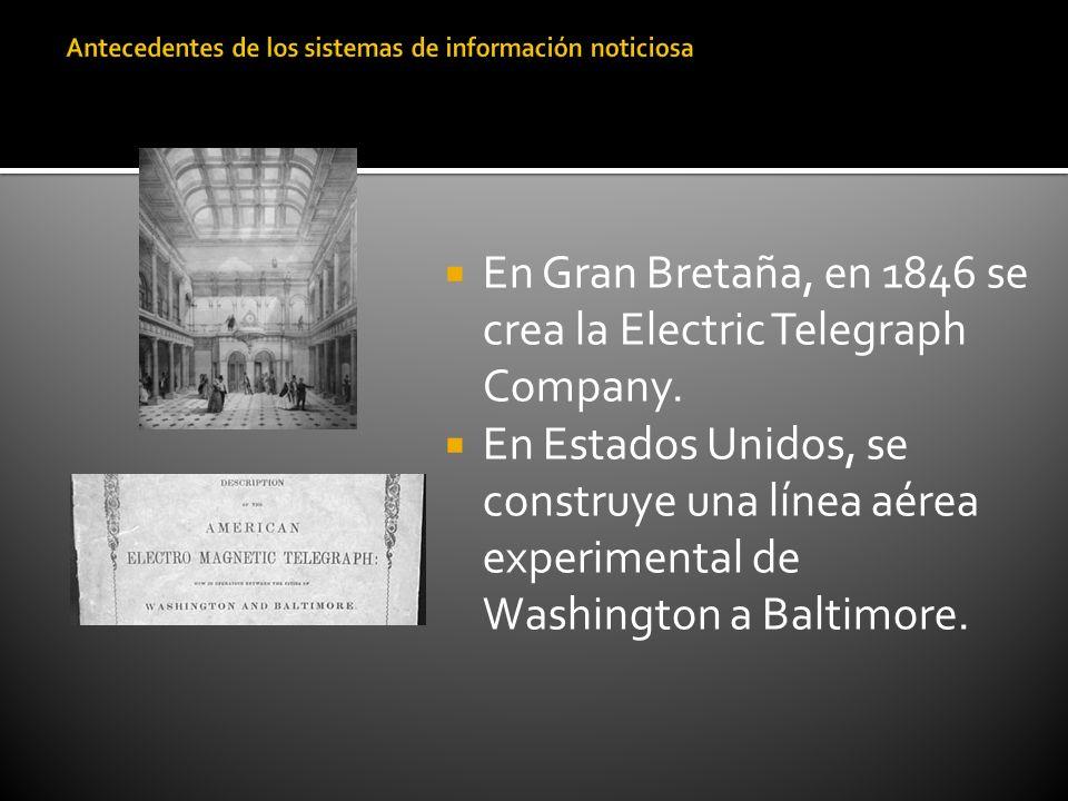 En Gran Bretaña, en 1846 se crea la Electric Telegraph Company. En Estados Unidos, se construye una línea aérea experimental de Washington a Baltimore