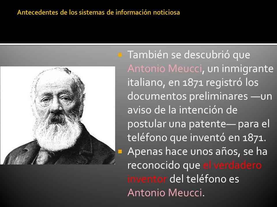 También se descubrió que Antonio Meucci, un inmigrante italiano, en 1871 registró los documentos preliminares un aviso de la intención de postular una