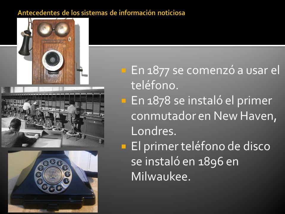 En 1877 se comenzó a usar el teléfono. En 1878 se instaló el primer conmutador en New Haven, Londres. El primer teléfono de disco se instaló en 1896 e