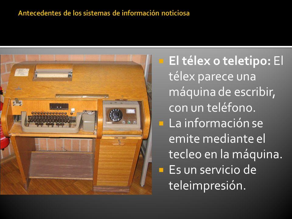 El télex o teletipo: El télex parece una máquina de escribir, con un teléfono. La información se emite mediante el tecleo en la máquina. Es un servici