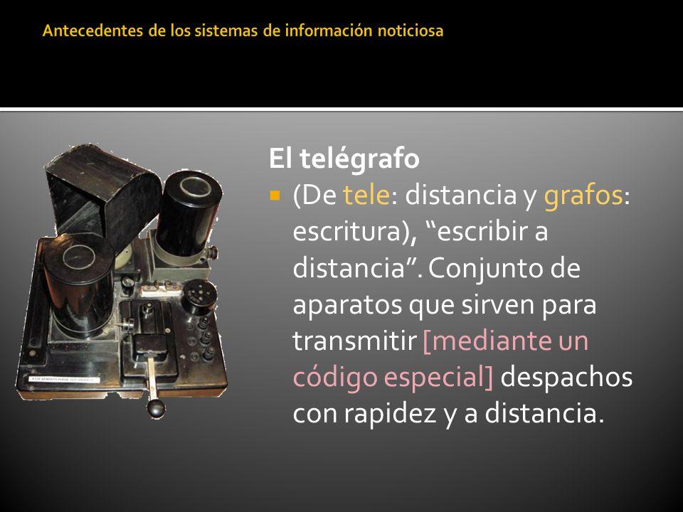 El telégrafo (De tele: distancia y grafos: escritura), escribir a distancia. Conjunto de aparatos que sirven para transmitir [mediante un código espec