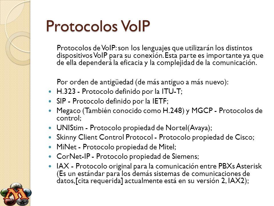 Protocolos VoIP Protocolos de VoIP: son los lenguajes que utilizarán los distintos dispositivos VoIP para su conexión. Esta parte es importante ya que