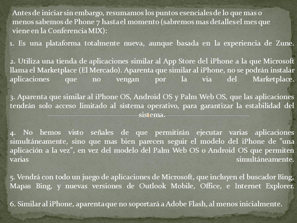 Antes de iniciar sin embargo, resumamos los puntos esenciales de lo que mas o menos sabemos de Phone 7 hasta el momento (sabremos mas detalles el mes que viene en la Conferencia MIX): 1.