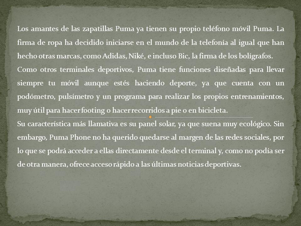 Los amantes de las zapatillas Puma ya tienen su propio teléfono móvil Puma.
