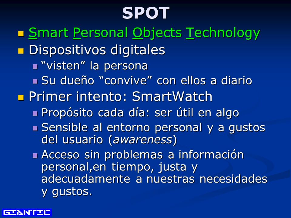 SPOT Smart Personal Objects Technology Smart Personal Objects Technology Dispositivos digitales Dispositivos digitales visten la persona visten la per