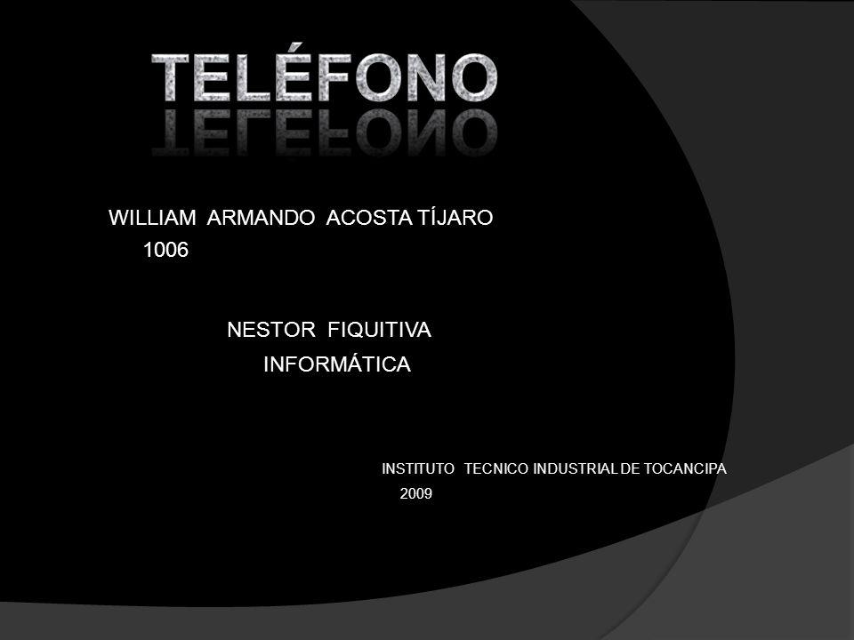 WILLIAM ARMANDO ACOSTA TÍJARO 1006 NESTOR FIQUITIVA INFORMÁTICA INSTITUTO TECNICO INDUSTRIAL DE TOCANCIPA 2009