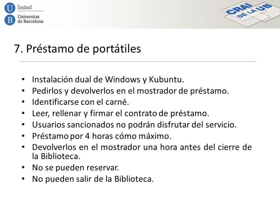 7. Préstamo de portátiles Instalación dual de Windows y Kubuntu. Pedirlos y devolverlos en el mostrador de préstamo. Identificarse con el carné. Leer,