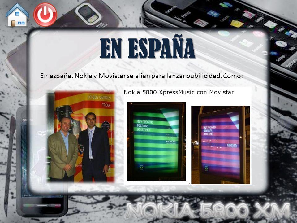 EN ESPAÑA En españa, Nokia y Movistar se alian para lanzar pubilicidad. Como: