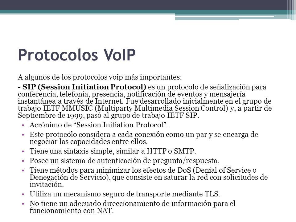 Protocolos VoIP A algunos de los protocolos voip más importantes: - SIP (Session Initiation Protocol) es un protocolo de señalización para conferencia