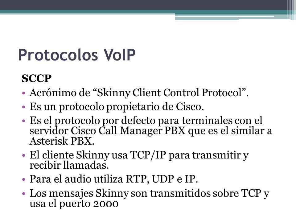 Protocolos VoIP SCCP Acrónimo de Skinny Client Control Protocol. Es un protocolo propietario de Cisco. Es el protocolo por defecto para terminales con