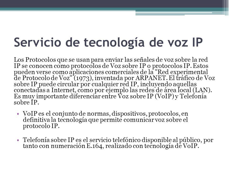 Servicio de tecnología de voz IP Los Protocolos que se usan para enviar las señales de voz sobre la red IP se conocen como protocolos de Voz sobre IP