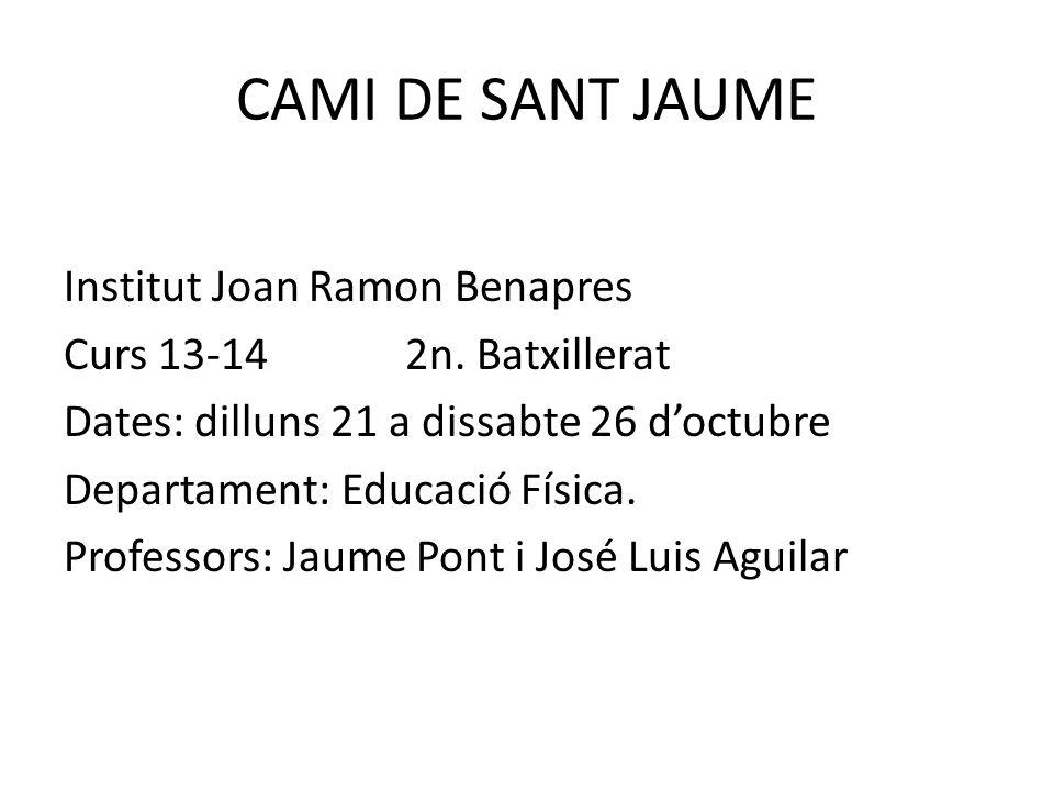 CAMI DE SANT JAUME Institut Joan Ramon Benapres Curs 13-14 2n.
