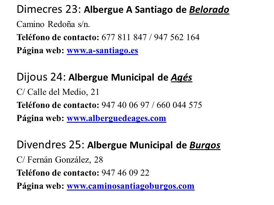 Dimecres 23: Albergue A Santiago de Belorado Camino Redoña s/n.