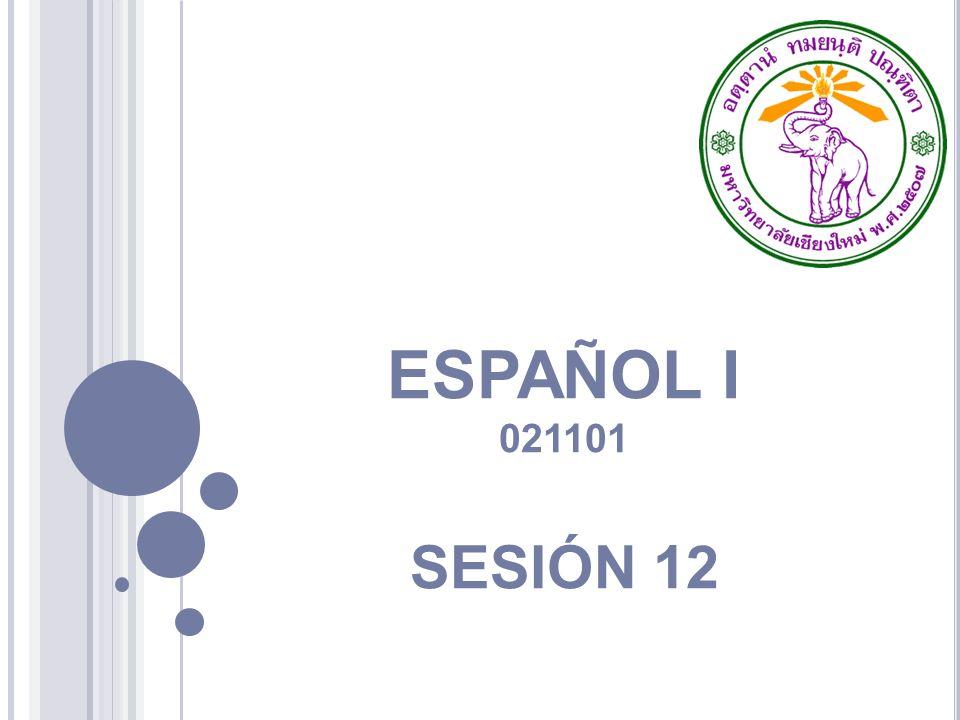 ESPAÑOL I 021101 SESIÓN 12