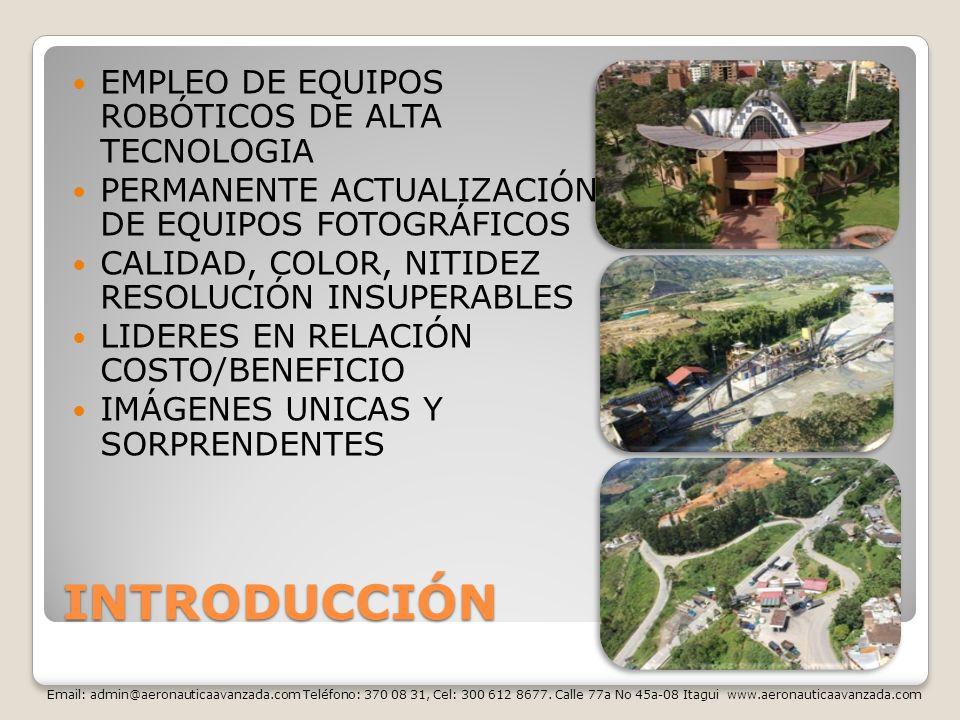 INTRODUCCIÓN EMPLEO DE EQUIPOS ROBÓTICOS DE ALTA TECNOLOGIA PERMANENTE ACTUALIZACIÓN DE EQUIPOS FOTOGRÁFICOS CALIDAD, COLOR, NITIDEZ RESOLUCIÓN INSUPE