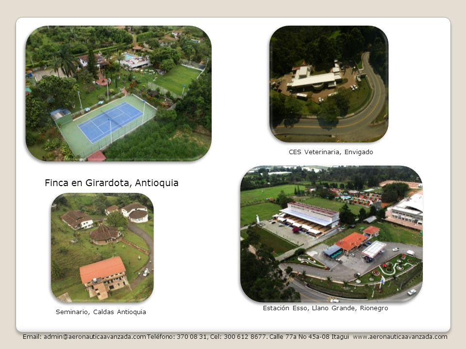 Finca en Girardota, Antioquia Email: admin@aeronauticaavanzada.com Teléfono: 370 08 31, Cel: 300 612 8677. Calle 77a No 45a-08 Itagui www.aeronauticaa