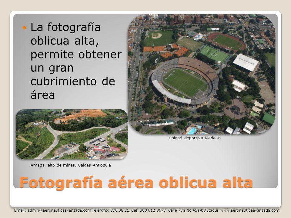 Fotografía aérea oblicua alta La fotografía oblicua alta, permite obtener un gran cubrimiento de área Email: admin@aeronauticaavanzada.com Teléfono: 3