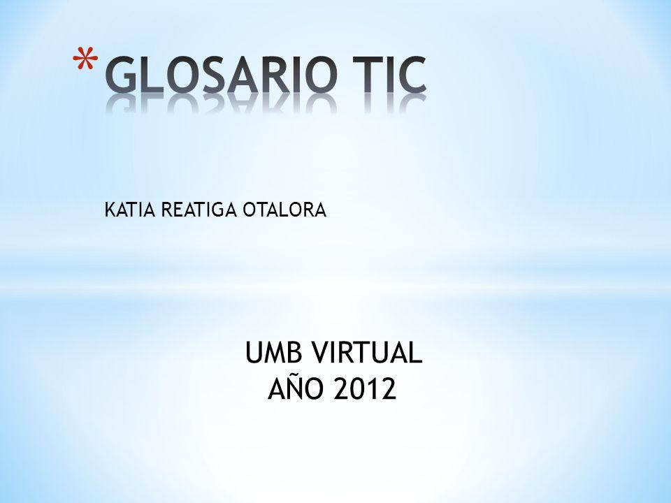 KATIA REATIGA OTALORA UMB VIRTUAL AÑO 2012