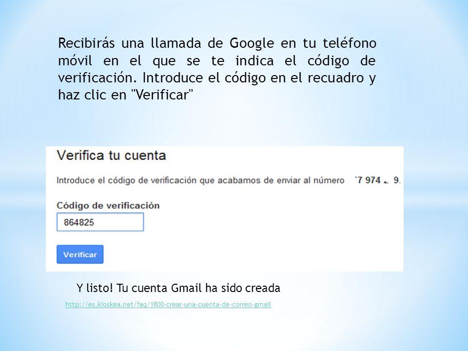 Recibirás una llamada de Google en tu teléfono móvil en el que se te indica el código de verificación. Introduce el código en el recuadro y haz clic e