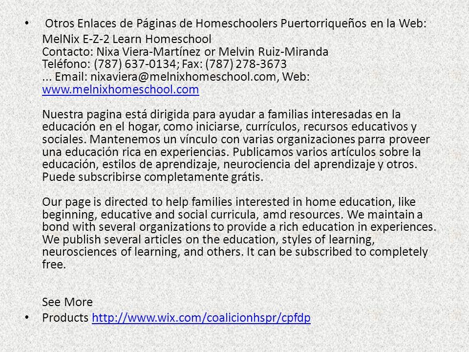 Otros Enlaces de Páginas de Homeschoolers Puertorriqueños en la Web: MelNix E-Z-2 Learn Homeschool Contacto: Nixa Viera-Martínez or Melvin Ruiz-Mirand