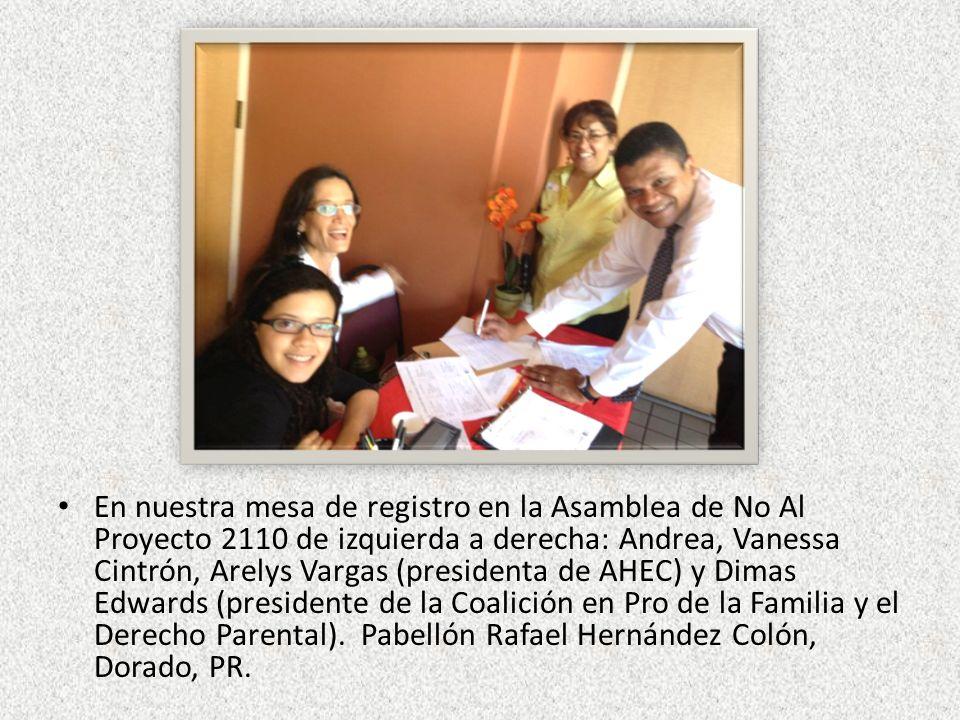 En nuestra mesa de registro en la Asamblea de No Al Proyecto 2110 de izquierda a derecha: Andrea, Vanessa Cintrón, Arelys Vargas (presidenta de AHEC)