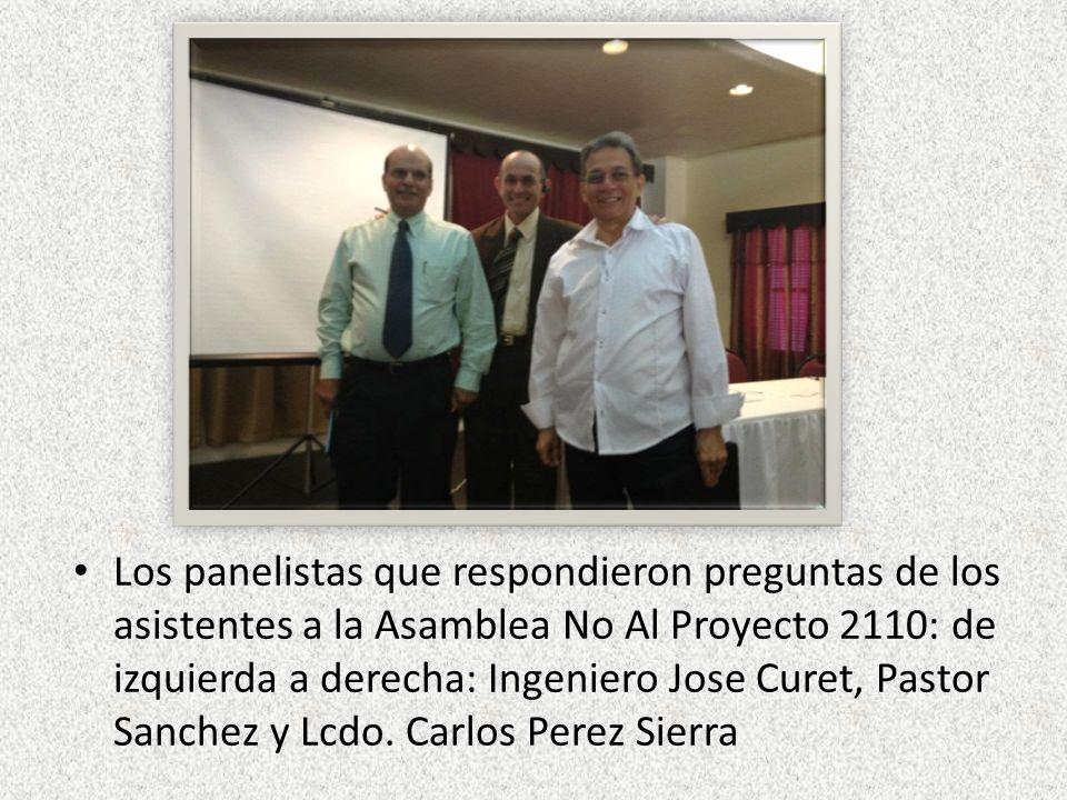Los panelistas que respondieron preguntas de los asistentes a la Asamblea No Al Proyecto 2110: de izquierda a derecha: Ingeniero Jose Curet, Pastor Sa