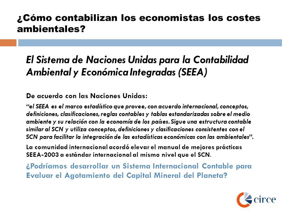 ¿Cómo contabilizan los economistas los costes ambientales? El Sistema de Naciones Unidas para la Contabilidad Ambiental y Económica Integradas (SEEA)