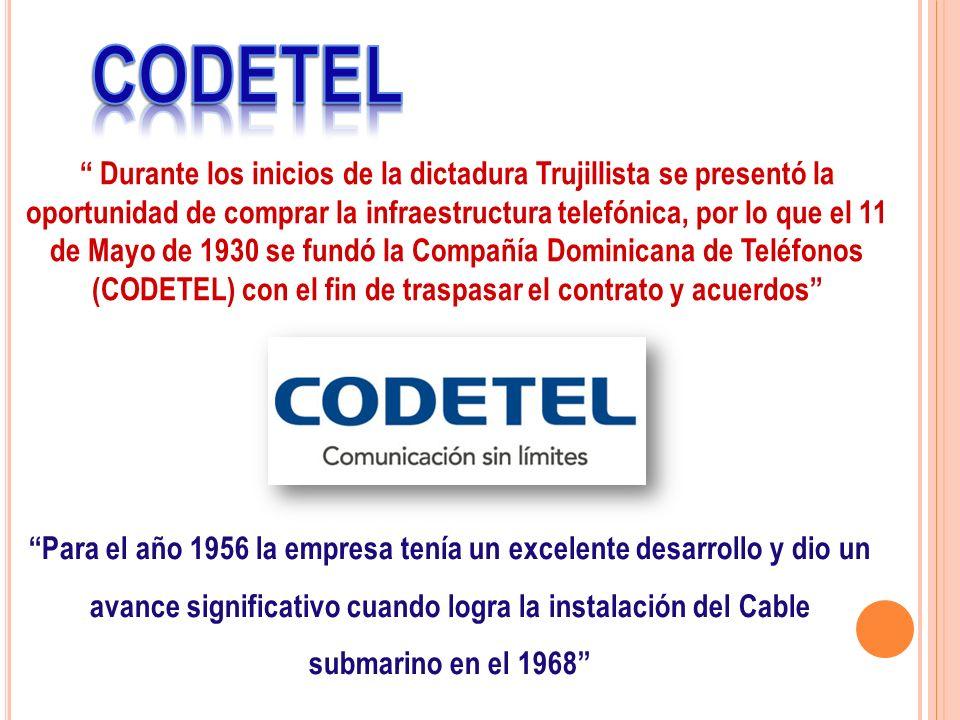 Durante los inicios de la dictadura Trujillista se presentó la oportunidad de comprar la infraestructura telefónica, por lo que el 11 de Mayo de 1930