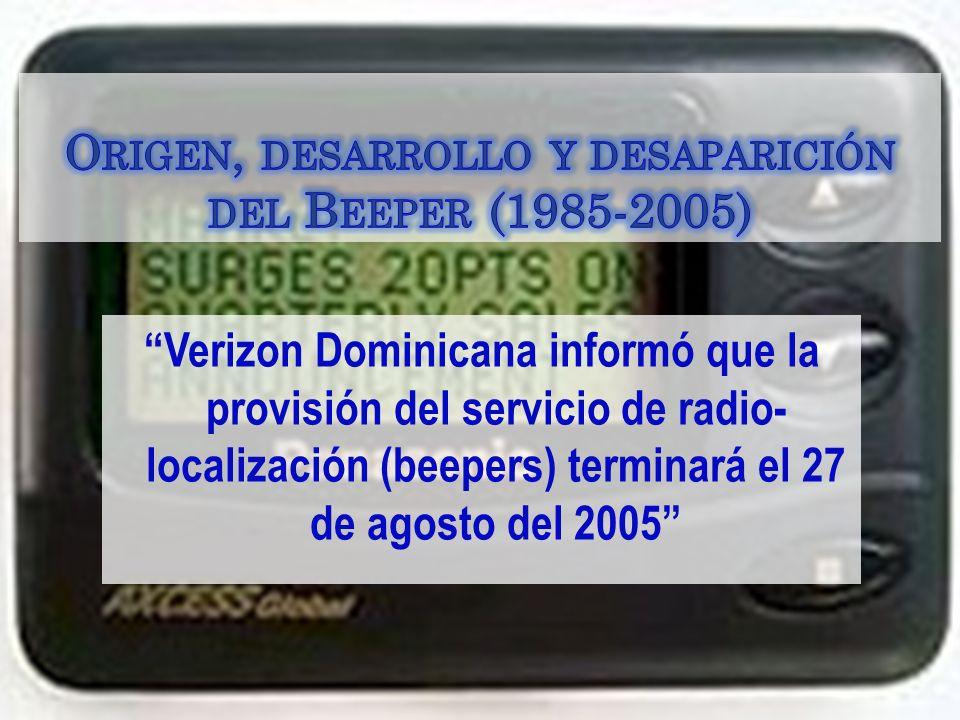 Verizon Dominicana informó que la provisión del servicio de radio- localización (beepers) terminará el 27 de agosto del 2005