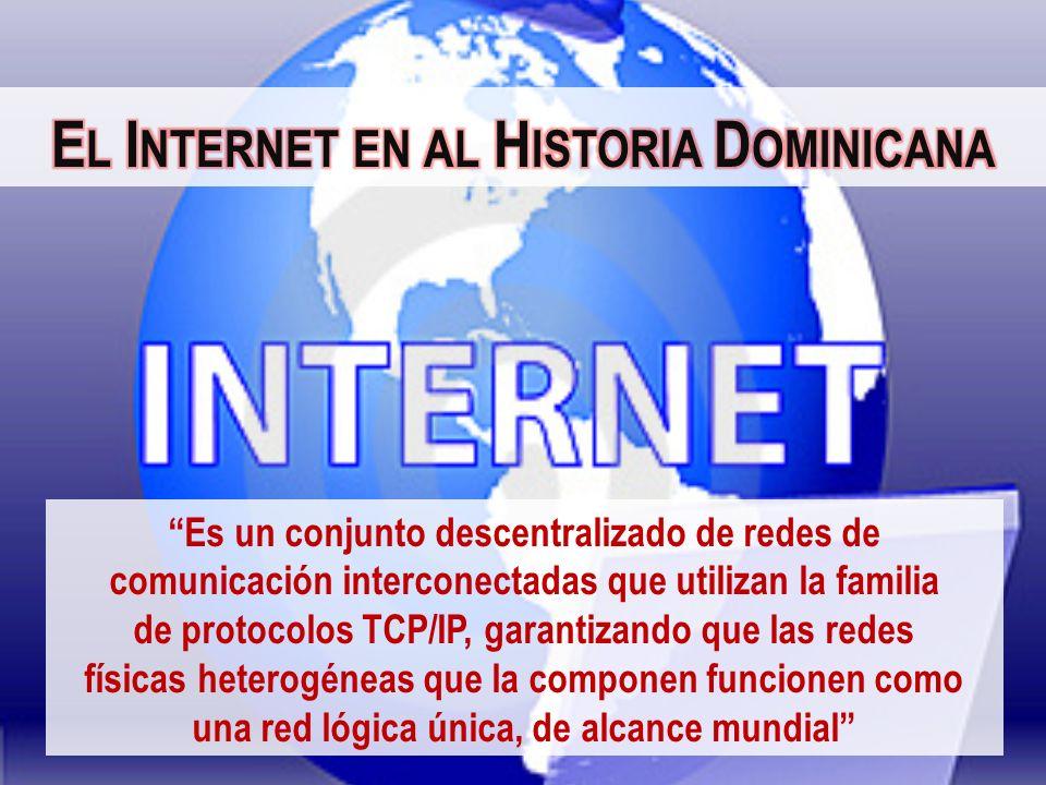Es un conjunto descentralizado de redes de comunicación interconectadas que utilizan la familia de protocolos TCP/IP, garantizando que las redes físic