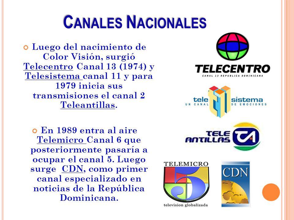 C ANALES N ACIONALES Luego del nacimiento de Color Visión, surgió Telecentro Canal 13 (1974) y Telesistema canal 11 y para 1979 inicia sus transmision