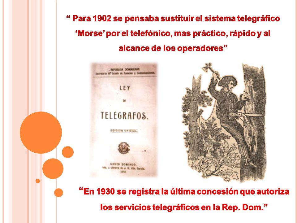E L T ELÉGRAFO Y EL T ELÉFONO EN LA R EPÚBLICA D OMINICANA Y SU IMPACTO EN EL DESARROLLO ECONÓMICO ¨ 1880-1900