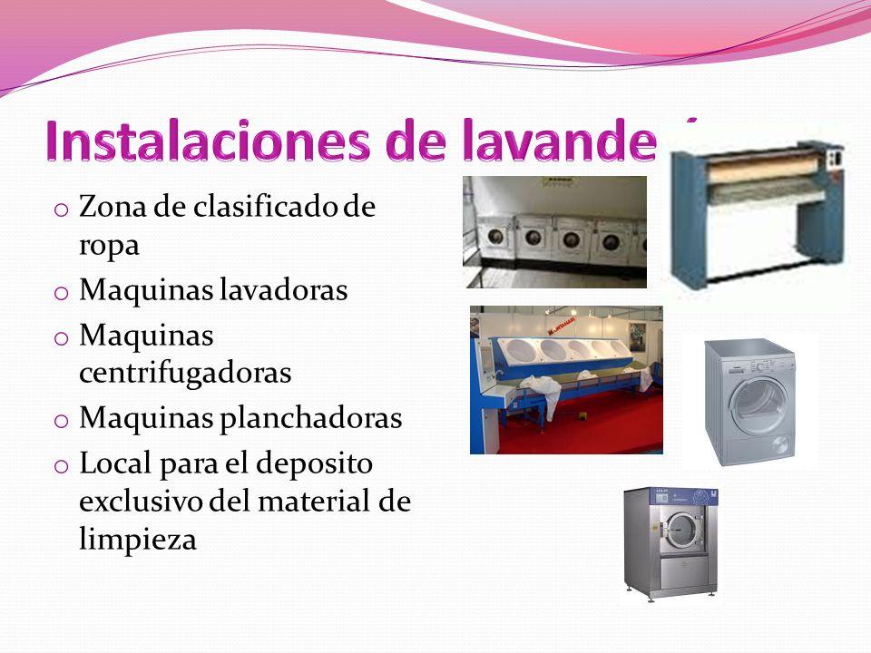 o Zona de clasificado de ropa o Maquinas lavadoras o Maquinas centrifugadoras o Maquinas planchadoras o Local para el deposito exclusivo del material