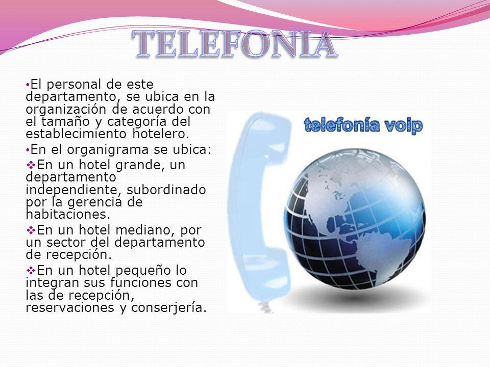 El personal de este departamento, se ubica en la organización de acuerdo con el tamaño y categoría del establecimiento hotelero. En el organigrama se