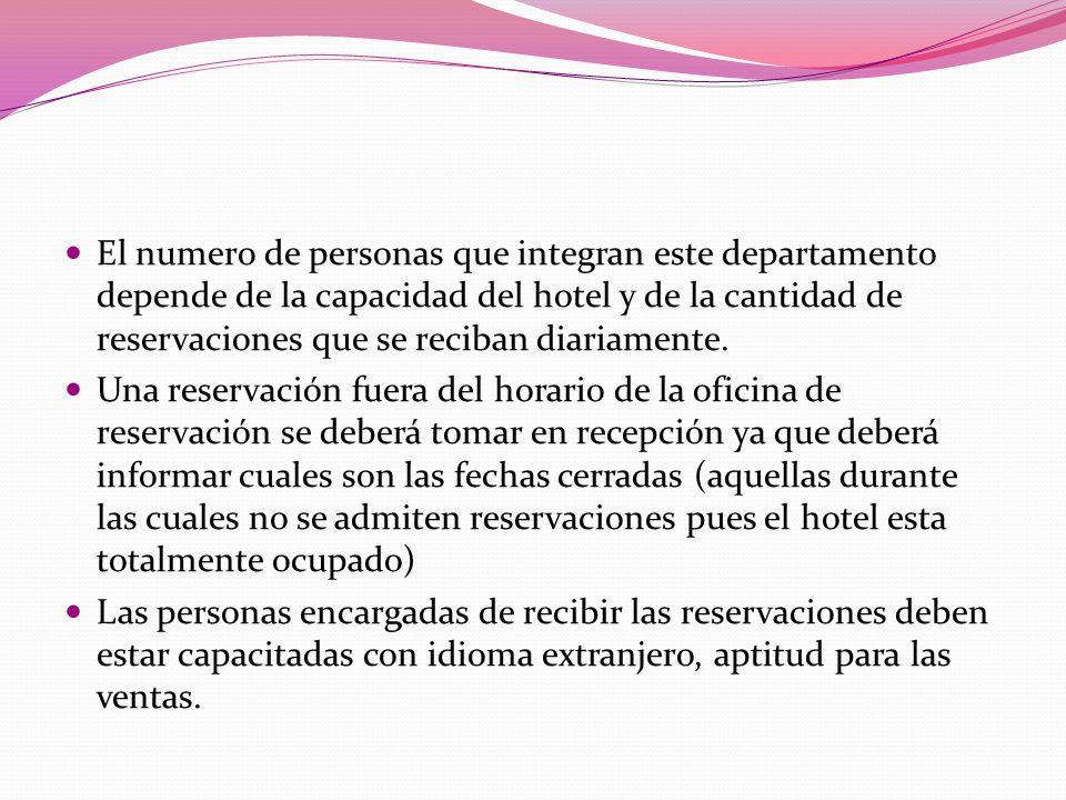 El numero de personas que integran este departamento depende de la capacidad del hotel y de la cantidad de reservaciones que se reciban diariamente. U