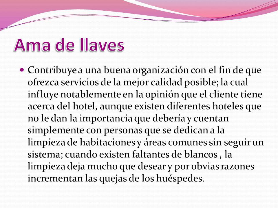 AMA DE LLAVES ASISTENTE DE AMA DE LLAVES JEFE DE MOZOS SUPERVISORAS ENC.