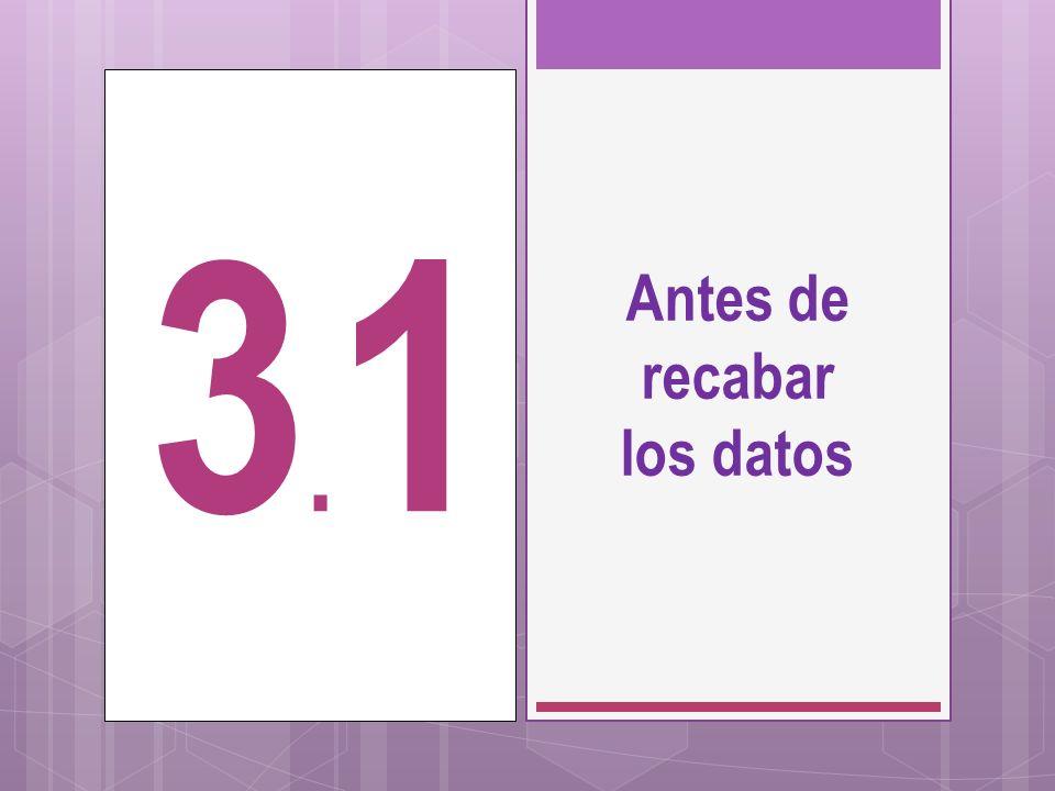 Antes de recabar los datos 3.13.1